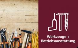 Werkzeuge + Betriebsausstattung